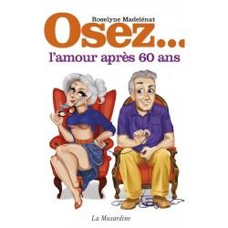 """""""Osez l'amour après 60 ans"""" LA MUSARDINE"""